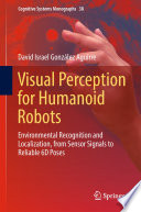 Visual Perception for Humanoid Robots Book
