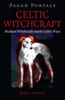 Pagan Portals - Celtic Witchcraft