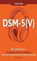 DSM   5  V  Study Guide Complete Review Edition  Best Overview  Ultimate Review of the Diagnostic and Statistical Manual of Mental Disorders