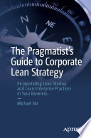 The Pragmatist s Guide to Corporate Lean Strategy
