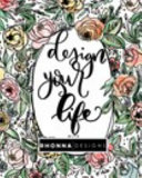 Design Your Life with Rhonna Designs WORKBOOK