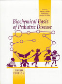 Biochemical Basis of Pediatric Disease