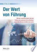 Der Wert von FÃ1⁄4hrung  : Mit dem Leadership Capital Index den Einfluss von Leadership auf den Marktwert eines Unternehmens ermitteln und messen