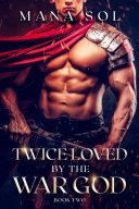 Twice Loved by the War God Pdf/ePub eBook