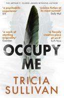 Occupy Me by Tricia Sullivan