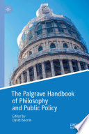 """The Palgrave Handbook of Philosophy and Public Policy"" by David Boonin"