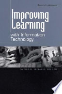 Improving Learning with Information Technology