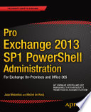 Pro Exchange 2013 SP1 PowerShell Administration Book