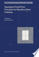 Topological Fixed Point Principles for Boundary Value Problems