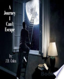 A Journey I Can t Escape