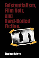 Existentialism  Film Noir  and Hard Boiled Fiction