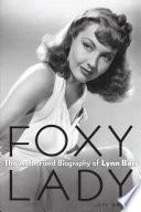 Foxy Lady  The Authorized Biography of Lynn Bari