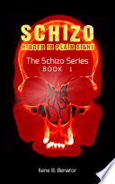 Schizo: Hidden in Plain Sight