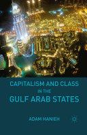 Capitalism and Class in the Gulf Arab States [Pdf/ePub] eBook