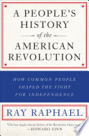 A People s History of the American Revolution