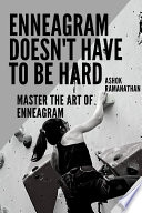 Enneagram Doesn T Have To Be Hard Master The Art Of Enneagram