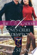 The Academy   Love s Cruel Redemption