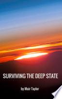 SURVIVING THE DEEP STATE Book