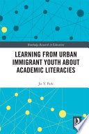 Learning from Urban Immigrant Youth About Academic Literacies Book