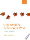 Organizational Behaviour and Work  : A Critical Introduction