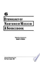 Ethnology of the Indians of Northwest Mexico