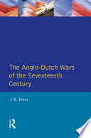 The Anglo Dutch Wars Of The Seventeenth Century