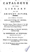 A Catalogue of the Library of an Eminent Divine  Deceased  and Several Valuable Collections of Books  Recently Purchased      Now Selling  for Ready Money  Remarkably Cheap  by Shepperson and Reynolds  Booksellers  No  137  Oxford Street