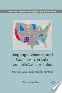 Language  Gender  and Community in Late Twentieth Century Fiction