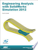 Engineering Analysis with SolidWorks Simulation 2012
