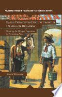 Early Twentieth Century Frontier Dramas On Broadway
