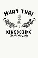Muay Thai Kickboxing The Art Of 8 Limbs