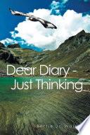 Dear Diary – Just Thinking