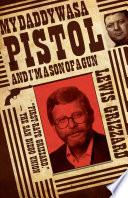 """My Daddy Was a Pistol and I'm a Son of a Gun"" by Lewis Grizzard"