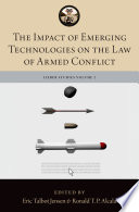 The Impact of Emerging Technologies on the Law of Armed Conflict Book