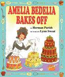 Amelia Bedelia Bakes Off