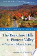 Explorer S Guide Berkshire Hills Pioneer Valley Of Western Massachusetts Third Edition