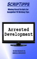 ScripTipps: Arrested Development [Pdf/ePub] eBook