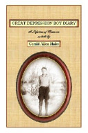 Great Depression Boy Diary   a Lifetime of Memories As Told by Gerald Allen Hales