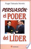 Persuasión: el poder del líder
