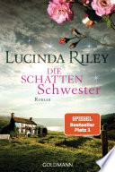 Die Schattenschwester  : Roman - Die sieben Schwestern 3