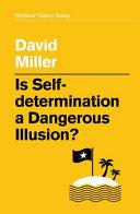 Is Self Determination a Dangerous Illusion