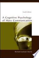 """A Cognitive Psychology of Mass Communication"" by Richard Jackson Harris, Fred Sanborn"
