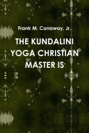 THE KUNDALINI YOGA CHRISTIAN MASTER IS