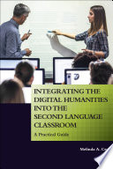 Integrating the Digital Humanities into the Second Language Classroom