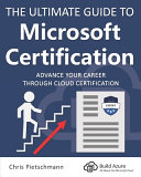 The Ultimate Guide to Microsoft Certification