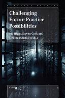 Challenging Future Practice Possibilities