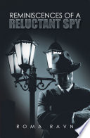 Reminiscences Of A Reluctant Spy