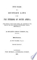 Five Years of a Hunter s Life in the Far Interior of South Africa Book PDF