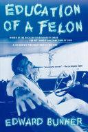 Education of a Felon