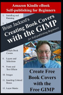 Creating Books Covers with the GIMP for Self publishing Beginners Book